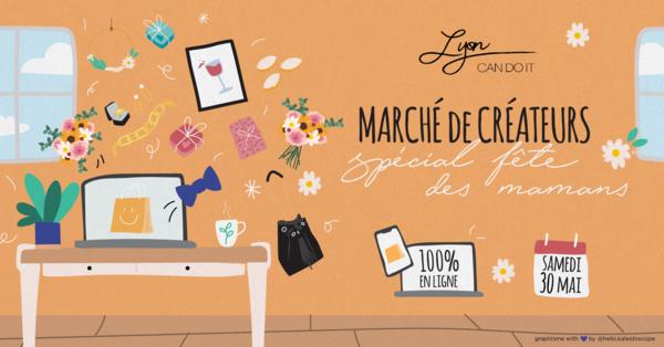 Je participe au Marché des Créateurs Fête des Mamans organisé par Lyon Can Do It !